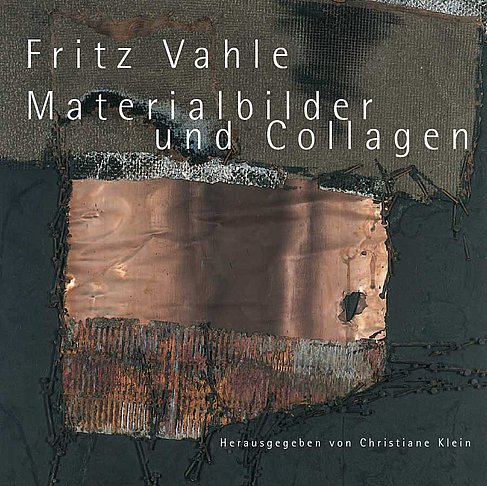 Fritz Vahle Materialbilder und Collagen